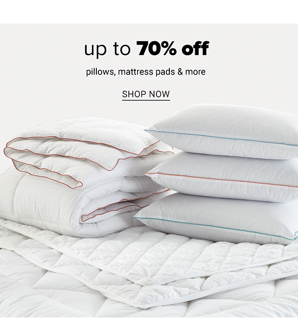 Up to 70% off pillows, mattress pads & more. Shop Now.
