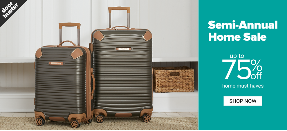 A spinner luggage bag in black. A spinner luggage bag in dark green. Doorbuster. Semi-annual home sale. Up to 75% off home must-haves. Shop now.