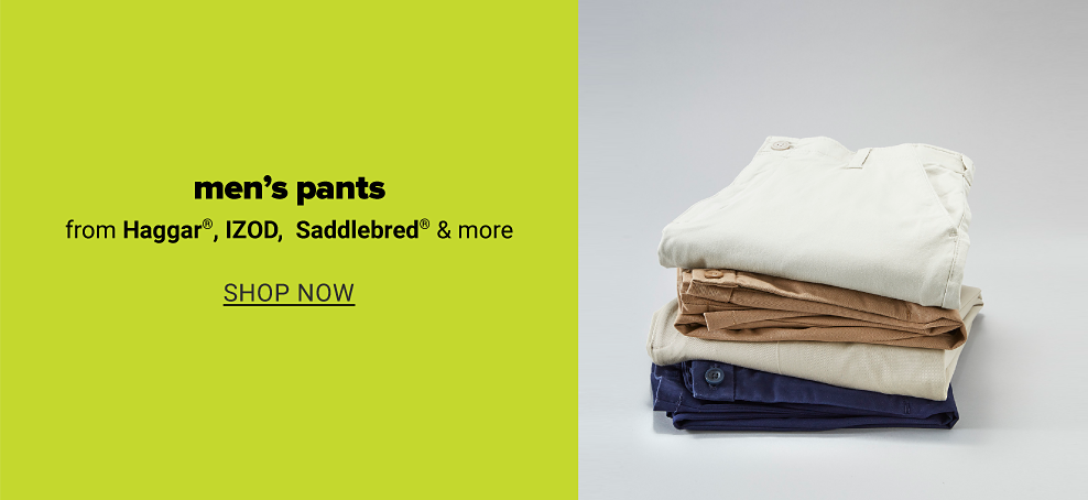 A stack of white, khaki and blue men's pants. Men's pants from Haggar, IZOD, Saddlebred and more. Shop now.