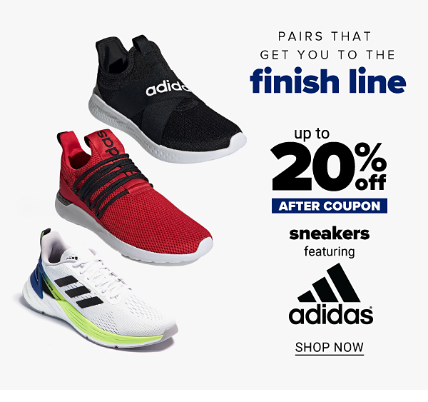 Pairs that get you to the finish line - Up to 20% off sneakers after coupon. Featuring Adidas. Shop Now.
