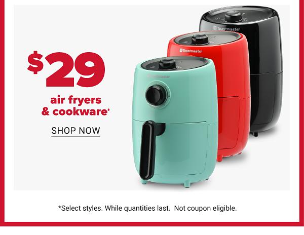 Daily Deals - $29 air fryers & cookware. Shop Now.