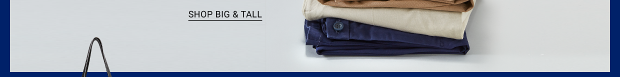 A stack of white, khaki and blue men's pants. Men's pants from Haggar, IZOD, Saddlebred and more. Shop big and tall.