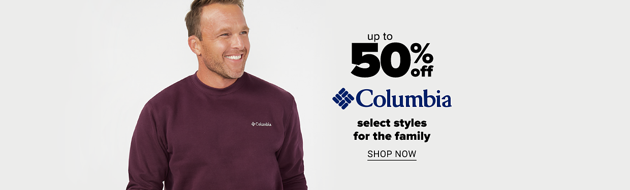 A man in a maroon crew neck sweatshirt. Up to 50% off Columbia select styles for the family. Shop now.