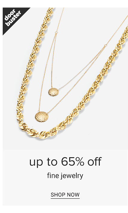 An assortment of gold necklaces. Doorbuster. Up to 65% off fine jewelry. Shop now.
