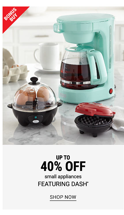 An egg cooker, a teal coffee maker & a red mini grill. Bonus Buy. Up to 40% off small appliances featuring Dash. Shop now.