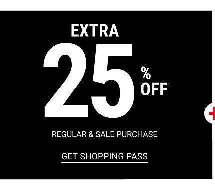 Extra 25% off regular & sale purchases. Get shopping pass.