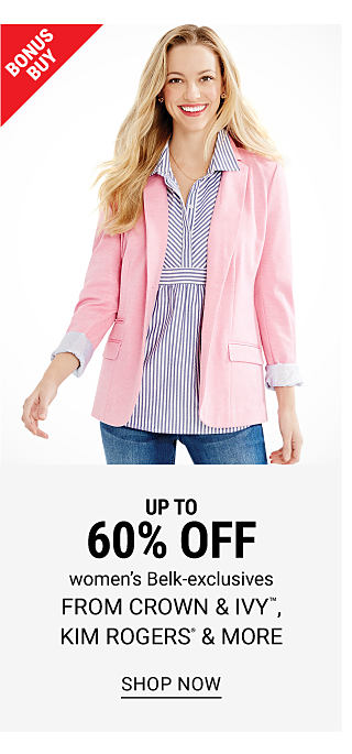 A woman wearing a pink blazer over a blue & white vertical striped blouse & blue jeans. Bonus Buy. Up to 60% off women's Belk exclusives from Crown & Ivy, Kim Rogers & more. Shop now.