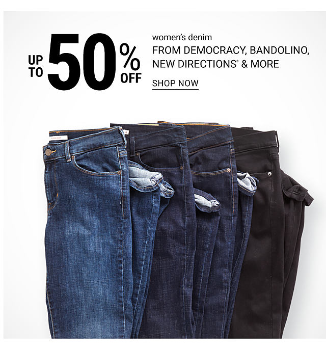 An assortment of jeans in a variety of colors. Up to 50% off women's denim from Democracy, Bandolino, New Directions & more. Shop now.