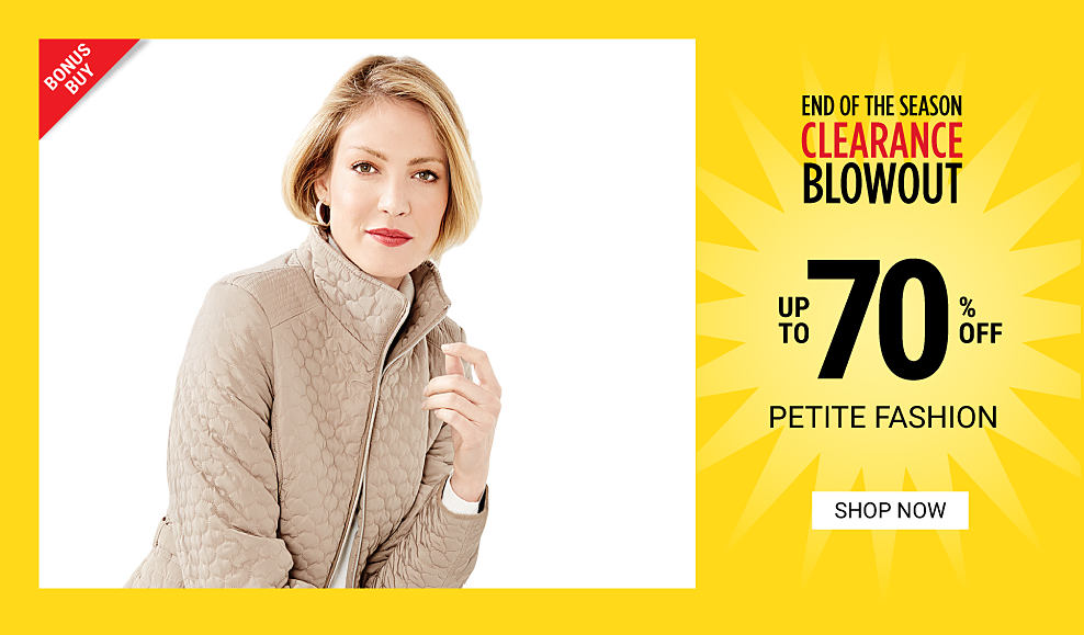 A woman wearing a beige quilted jacket. End of the Season Clearance Blowout. Bonus Buy. Up to 70% off petite fashion. Shop now.