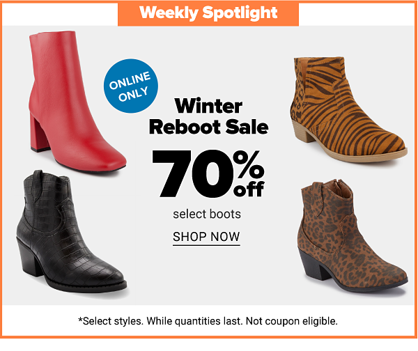 Weekly Spotlight - Winter Reboot Sale - 70% off select boots. Shop Now.