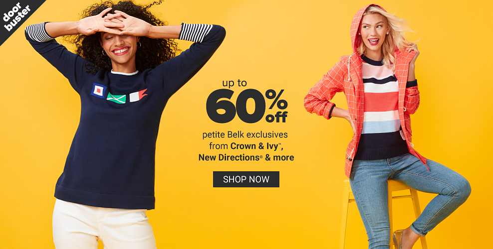 A woman in a navy sweater with flag graphics across the chest and white jeans. A woman in a navy, white and pink sweater, a pink and white open front hoodie and ankle jeans. Doorbuster. Up to 60% off petite Belk exclusives fron Crown & Ivy, New Directions, and more. Shop now.