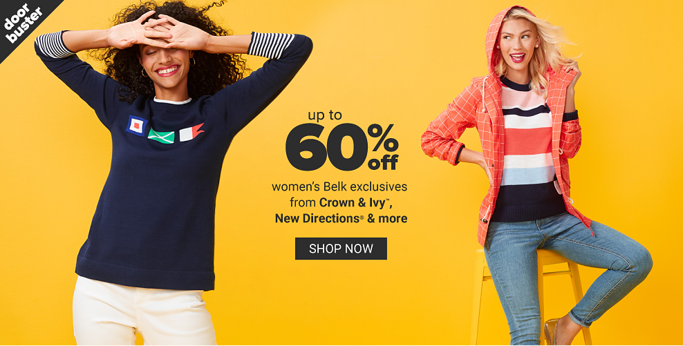 A woman in a navy sweater with flag graphics across the chest and white jeans. A woman in a navy, white and pink sweater, a pink and white open front hoodie and ankle jeans. Doorbuster. Up to 60% off women's Belk exclusives fron Crown & Ivy, New Directions, and more. Shop now.