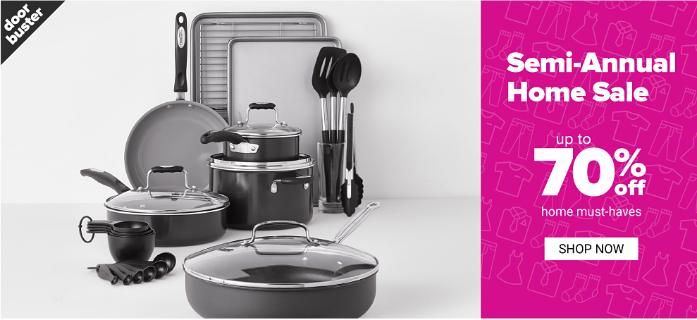 An assortment of non stick pots, pans, cookie sheets & kitchen utensils. Doorbuster. Demi Annual Home Sale. Up to 70% off home must haves. Shop now.