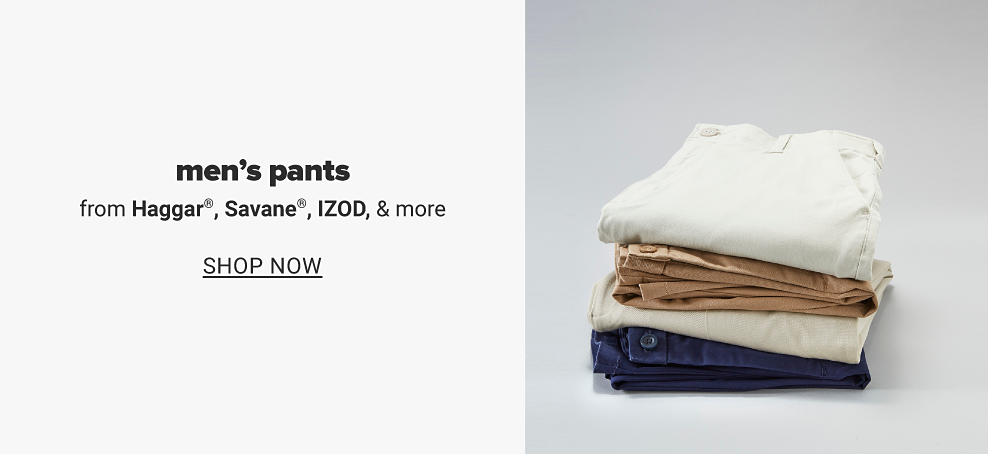 A stack of various men's dress pants. Men's pants from Haggar, Savane, IZOD and more. Shop now.