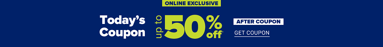 Online exclusive. Today's coupon up to 50% off after coupon. Get coupon.