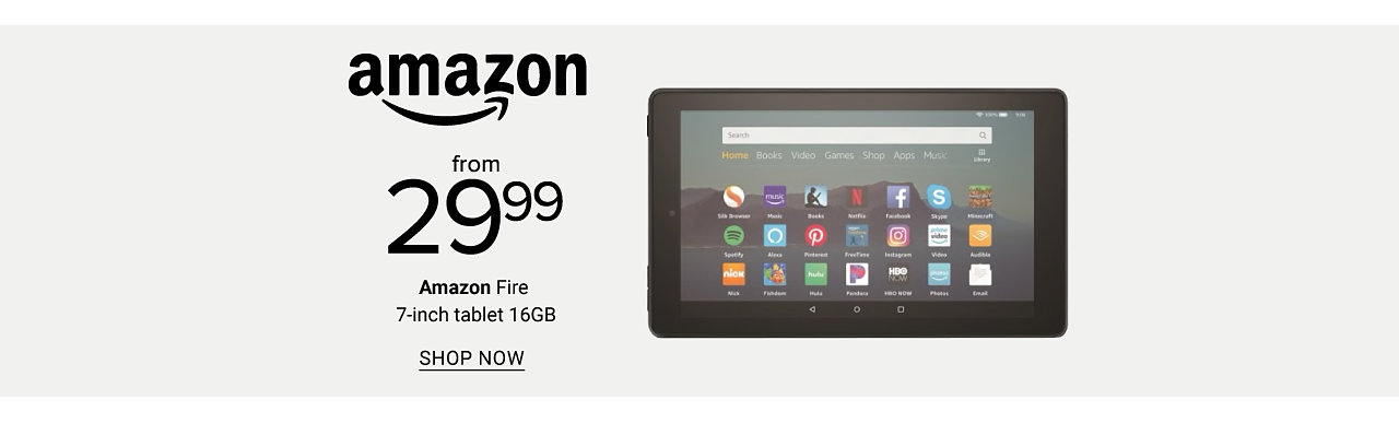 An Amazon Fire tablet. From $29.99 Amazon Fire 7 inch 16 G B tablet. Shop now.