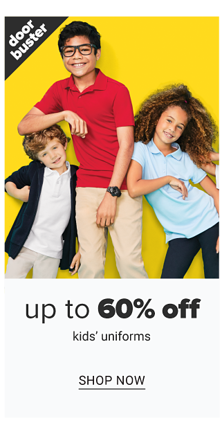 A boy wearing a black jacket over a white polo & light gray pants standing next to a boy wearing glasses, a red polo & beige pants & a girl wearing a light blue polo & navy pants. Doorbuster. Up to 60% off kids uniforms. Shop now.
