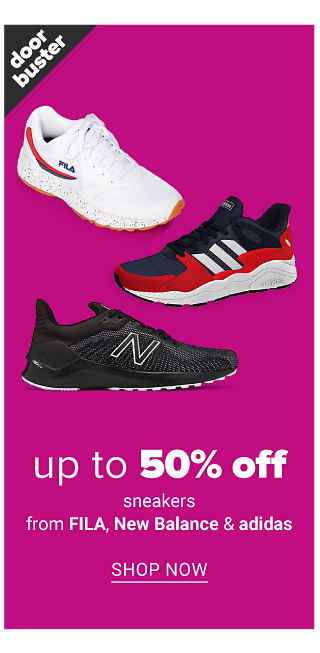 An assortment of sneakers in a variety of colors, prints & styles. Doorbuster. Up to 50% off sneakers from Fila, New Balance & Adidas. Shop now.