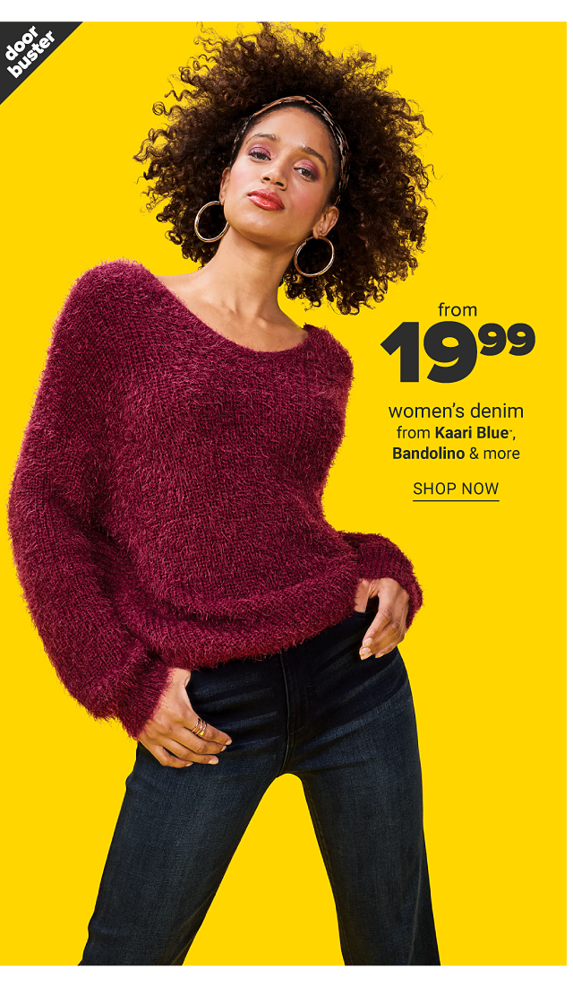 A woman wearing a burgundy sweater & black jeans. Doorbuster. From $19.99 women's denim from Kaari Blue, Bandolino & more. Shop now.