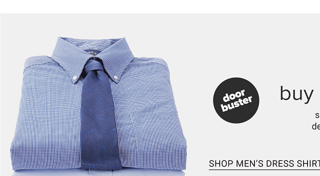 A stack of folded dress shirts in a variety of colors, prints & styles. A man wearing a blue dress shirt, gray pants & brown shoes standing next to a man wearing a light blue dress shirt, blue jeans & brown shoes. Doorbuster. Buy 1, Get 1 Free select men's pants, denim, shirts & more. Shop men's dress shirts.