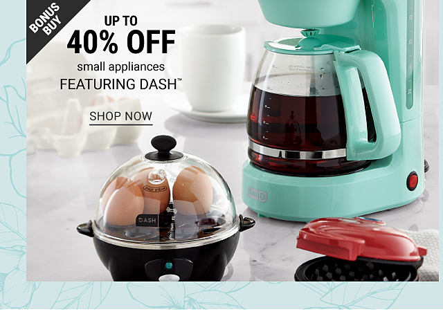 An egg cooker, a mint green coffee maker & a red mini griddle. Bonus Buy. Up to 40% off small appliances featuring Dash. Shop now.