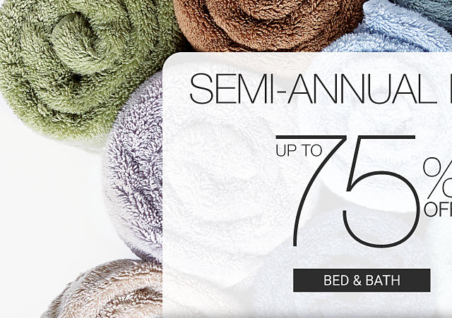 An assortment of rolled up bath towels in a variety of colors. Semi Annual Home Sale Bonus Buys. Up to 75% off or save an extra 20% off regular & sale purchases storewide. Excludes Bonus Buys. Shop bed & bath.