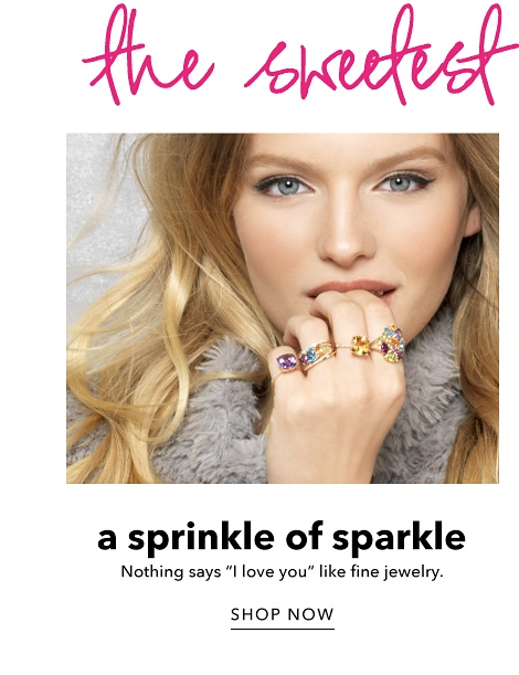 A Sprinkle of Sparkle - Nothing says 'I Love You' like Fine Jewelry - Shop Now