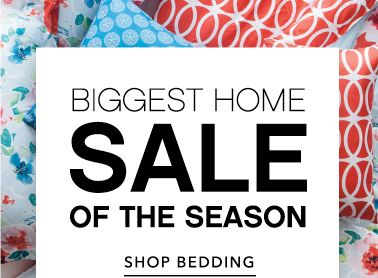 Biggest Home Sale of the Season - Shop Bedding