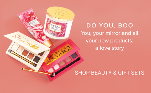 Do you, boo. You, your mirror and all your new products: a love story. Shop Beauty Gifts & Sets.