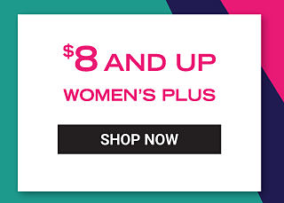 $8 and up women's plus. Shop Now.