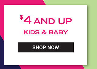 $4 and up kids & baby. Shop Now.