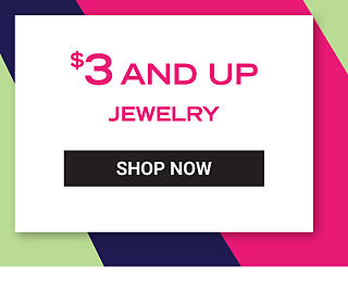$3 and up jewelry. Shop Now.