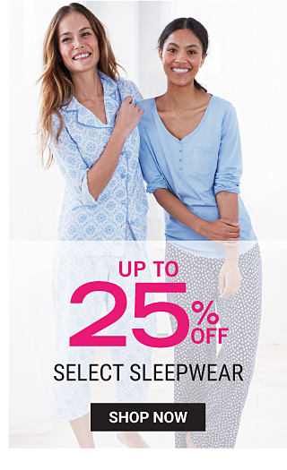 A woman wearing light blue & white patterned print pajamas standing next to a woman wearing a light blue pajama top & navy pajama bottoms. Intimates Stock Up Sale. Up to 25% off select sleepwear. Shop now.