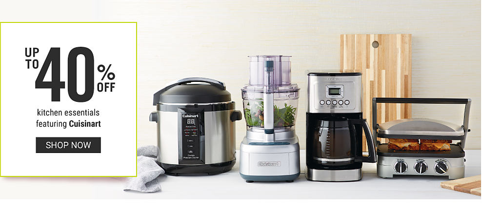 A variety of kitchen appliances. Up to 40% off kitchen essentials featuring Cuisinart. Shop now.