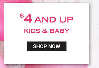 $4 & up kids & baby. Shop now.