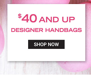 $40 & up designer handbags. Shop now.
