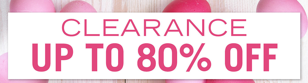 Clearance. Up to 80% off.