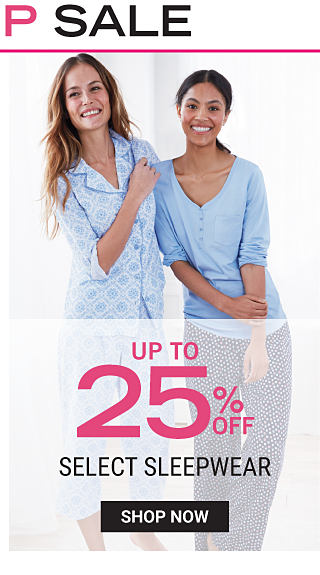 A woman wearing light blue & white patterned print pajamas standing next to a woman wearing a light blue pajama top & navy pajama bottoms. Last Day. Intimates Stock Up Sale. Up to 25% off select sleepwear. Shop now.