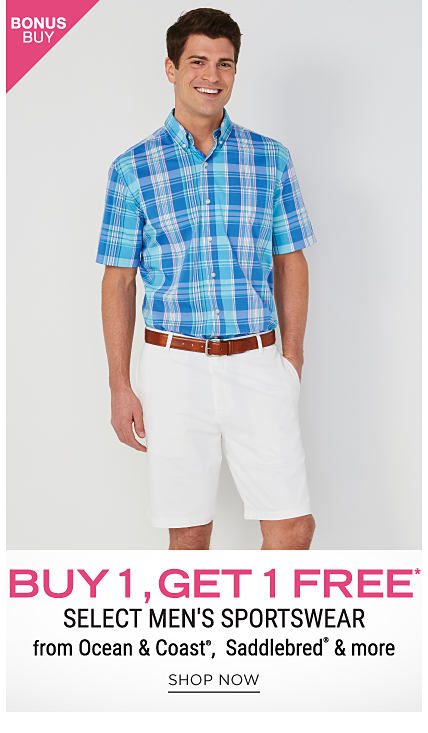 A man wearing a blue & white plaid short sleeved button front shirt & white shorts. Bonus Buy. Buy 1, Get 1 Free select men's sportswear from Ocean & Coast, Saddlebred & more. Free item must be of equal or lesser value. Shop now.