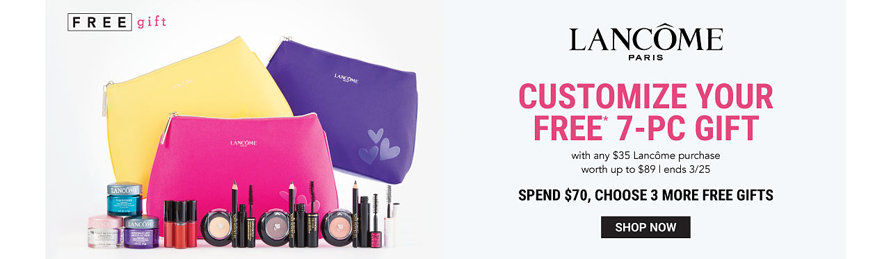 A yellow zippered makeup pouch, a fuchsia zippered makeup pouch, a blue zippered makeup pouch & an assortment of Lancome beauty products. Free Gift. Lancome. Customize your free 7 piece gift with any $35 Lancome purchase. Worth up to $89. Ends March 25th. Spend $70, choose 3 more gifts. Shop now.
