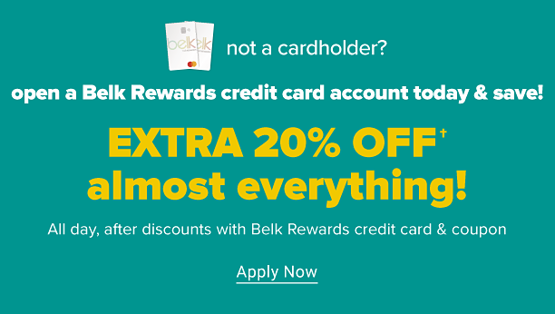 Two Belk Rewards credit cards. Not a cardholder? Open a Belk Rewards credit card account today and save. Extra 20% off almost everything. All day, after discounts with Belk Rewards credit card and coupon. Apply now.