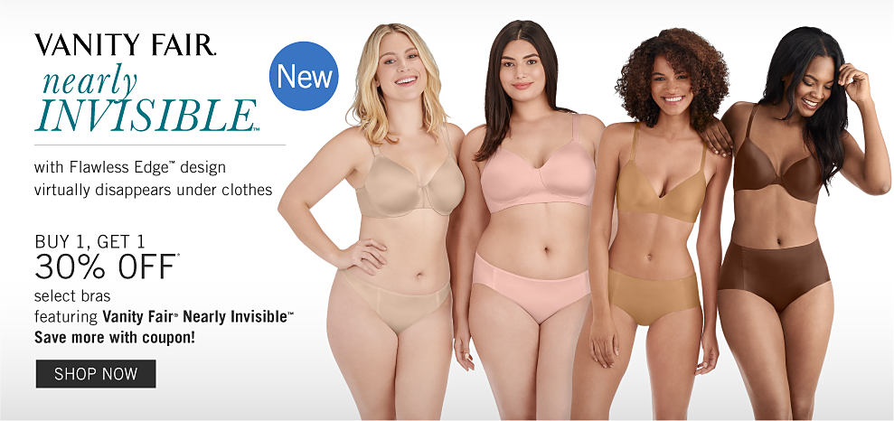 Four women wearing different colors & styles of bras & panties. New. Vanity Fair Nearly Invisible Collection with Flawless Edge design. virtually disappears under clothes. Buy 1, Get 1 30% off select bras featuring Vanity Fair Nearly Invisible. Save more with coupon. Free or discounted items must be of equal or lesser value. Shop now.