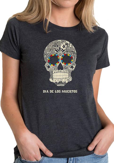Womens Premium Blend Word Art Graphic T-Shirt - Día de los Muertos