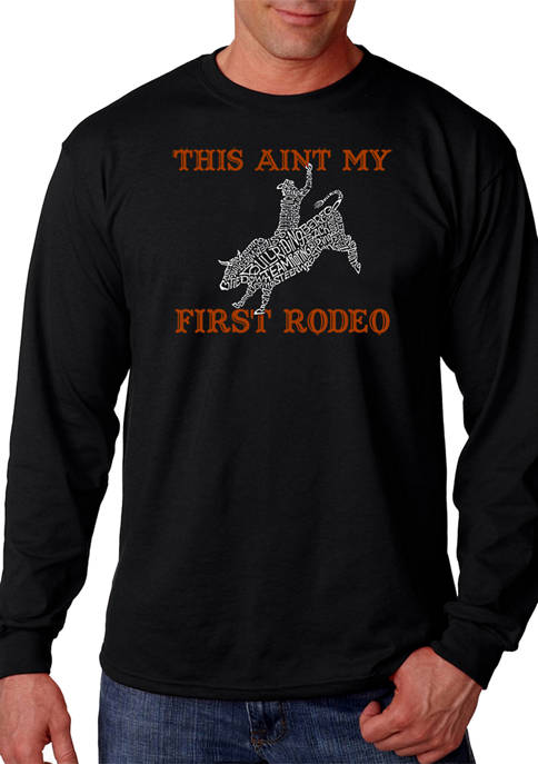 Word Art Long Sleeve T-Shirt - This Aint My First Rodeo