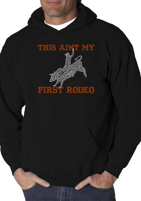 Word Art Hooded Sweatshirt - This Aint My First Rodeo