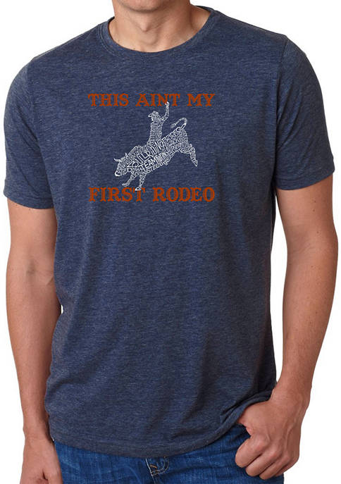 Premium Blend Word Art T-Shirt - This Aint My First Rodeo