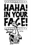 Haha In Your Face Graphic T-Shirt
