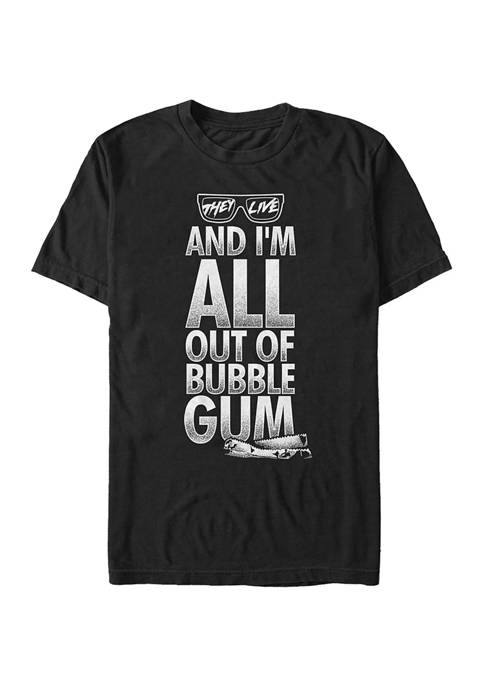 An Im All Out of Bubblegum Quote  Graphic T-Shirt