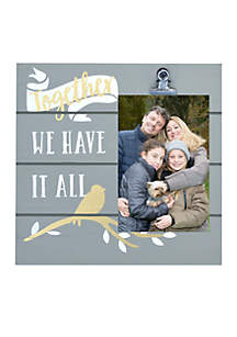Together We Have It All Clip Picture Frame
