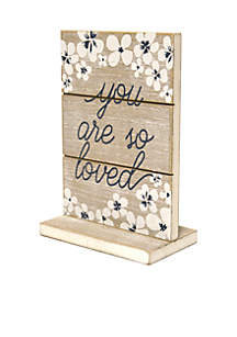 You Are So Loved Freestanding Sign
